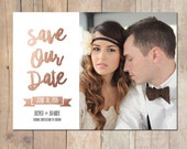 Modern Calligraphy Rose Gold Save the Date Card 5x7 Professionally printed cards or Printable