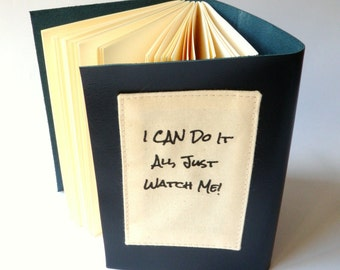 I CAN Do It All, Just Watch Me! - Blue Leather Cover - Perfect Lists Notebook or Journal Gift for that Super-Mum or Over-Achiever you know