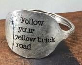 Wizard of Oz Spoon Bracelet, Follow Your Yellow Brick Road Bracelet, Silverware Jewelry, Inspiring Jewelry