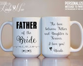 MUG ~ Personalized FATHER of the Bride Mug ~ The love between Father and Daughter is Forever. I love you Wedding Gift Father Daughter MPH135