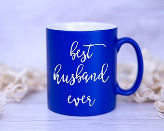 CUSTOM BEST HUSBAND, Wife, Girlfriend, Boyfriend Mug - Choose Your Relation
