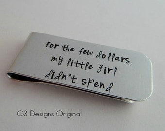 For the few dollars my little girl didn't spend - Hand Stamped Father of the Bride Money Clip - Wedding Keepsake - Funny Gift for Dad