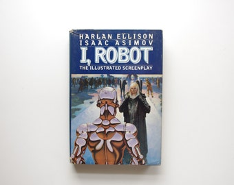 I, Robot The Illustrated Screenplay by Harlan Ellison and Isaac Asimov - Rare Hardcover
