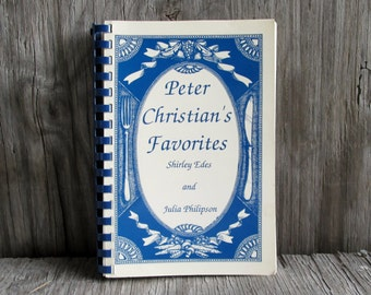Peter Christian's Recipes by Shirley Edes, Julia Philipson, Vintage Cookbook