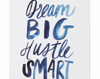 Dream Big, Hustle Smart Art Print