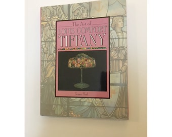 The Art of Louis Comfort Tiffany by Tessa Pail