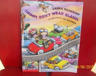 Chimps Don't Wear Glasses by Laura Numeroff, illustrated by Joe Mathieu