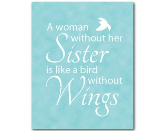 Typgography Wall Art - A woman without her sister is like a bird without wings - Sister Gift - Word Art - Inspirational Wall Art Print