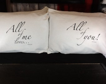 All of me loves...  All of you pillowcase set