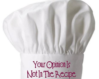 Chef's Toque Your Opinion Is Not In The Recipe White Chef Hat