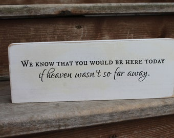 "Wedding Blessing Block - ""We know that you would be here today, if heaven wasn't so far away."" - Wood Sign - Home Decor"