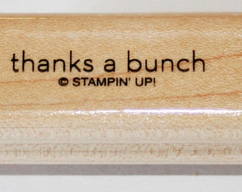 Thanks A Bunch Rubber Stamp retired from Stampin Up