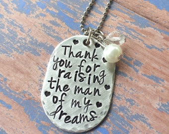 Mother in law necklace. Personalize mommy necklace.  Mothers day necklace. Thank you for raising the man of my dreams necklace