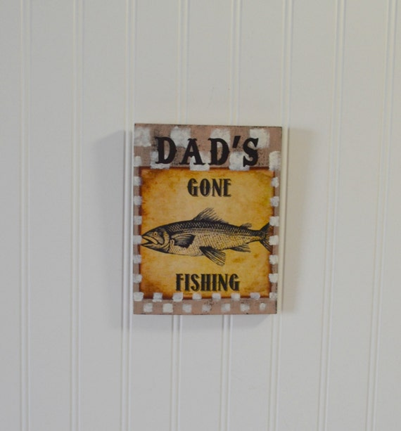 Wooden Sign for Father's day Gone Fishing Man Cave Decor