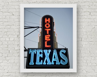 Fort Worth Photography, Hotel Texas Photo, Fort Worth Stockyards Photos, Fort Worth Art, Neon Sign Art, Texas Wall Art, Texas Photography