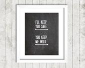 I'll Keep You Safe You Keep Me Wild 8x10 Digital Chalkboard Print
