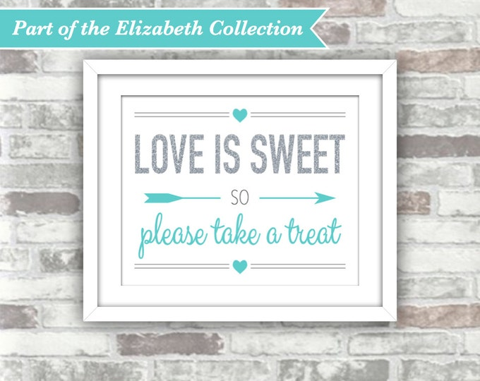 INSTANT DOWNLOAD - Elizabeth Collection - Printable Love Is Sweet Wedding Candy Bar Sign - 8x10 Digital Files - Silver Turquoise Teal Blue