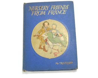 Vintage 1927 Children's Book * Nursery Friends from France * My Travelship * French Folktales
