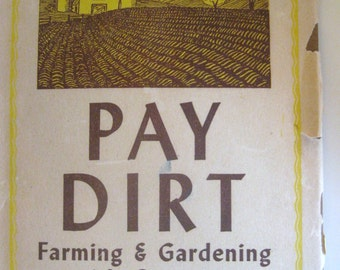 Pay Dirt - Farming & Gardening with Composts by J. I. Rodale - 1945 hardcover
