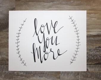 Love You More Handwritten Quote, Calligraphy Art