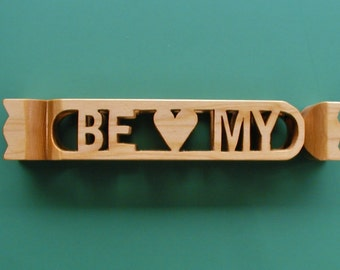 "Basswood ""Be My Valentine"" Candy Stick Novelity Item Cut On Scroll Saw"