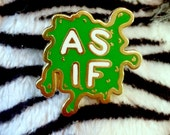 AS IF slime pin
