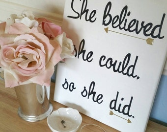 She believed she could so she did - quote on canvas - Dorm Decor - Office motivation - Teen Decor - Entrepreneur gift - Positive affermation