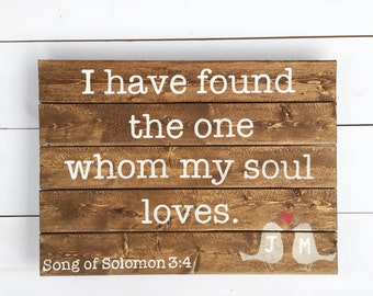 "Wooden Sign: Pallet art- ""I have found the one whom my soul loves."" hand painted wood sign, pallet sign, wooden wedding sign"