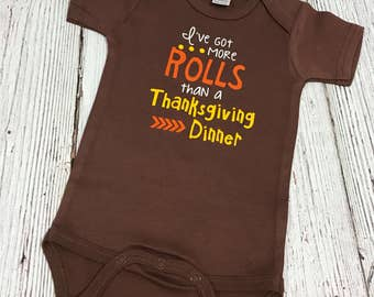 Baby Thanksgiving Outfit - I've got more rolls than Thanksgiving Dinner - Turkey Day - First Thanskgiving Day - 1st Thanskgiving Day Outfit