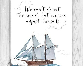 Inspirational Nautical Quote Wall Decor, Ship, We Can't Direct The Wind But We Can Adjust The Sails, Print - SpoonLily Designs
