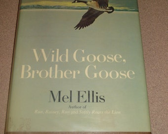 Vtg Wild Goose Brother Goose by Mel Ellis HB 1968 Book Canada Geese Bird Fowl