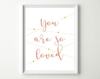 Coral Nursery Decor - You Are so Loved Baby Nursery Wall Decor - Shabby Chic Baby Girl Quote Wall Art Prints- Coral & Gold or Choose Colors