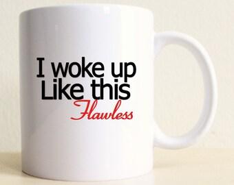 I Woke Up Like This Flawless Mug | Intelligent Women | Custom Coffee Mug | Gift For Mom | Travel Mug | Tea Mug | Funny Mug | Husband Gift