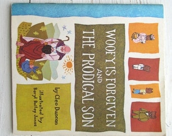 Woofy Is Forgiven And The Prodigal Son Book . 1964 . United Church Press . Beryl Bailey Jones . Cleo Duncan . Vintage 1960's Children's Book
