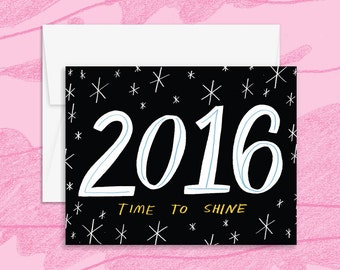 Time to Shine 2016 Happy New Years Greeting Card