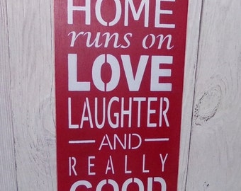 ON SALE This Home Runs on Love Laughter And Really Good Wine -Painted Wood Sign-Typography-Wine Sign-Custom Colors