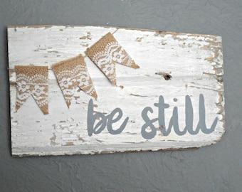 Be still wood sign handmade