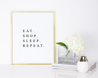 Eat Shop Sleep Repeat Print - Fashion Print - Shopping Print