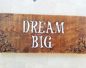 "Wood handpainted sign ""DREAM BIG"""