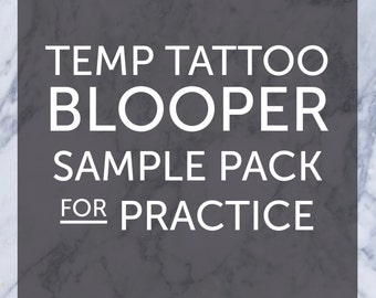 Temporary Tattoo Sample Pack for Practice Bloopers Mistakes