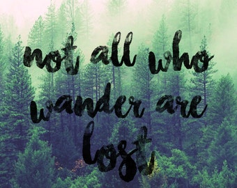 Typographic Poster // Inspirational quote // Not all who wander are lost