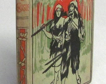 Robinson Crusoe Hardcover Novel - Arranged for Young Readers - 1899 - Altemus Co -