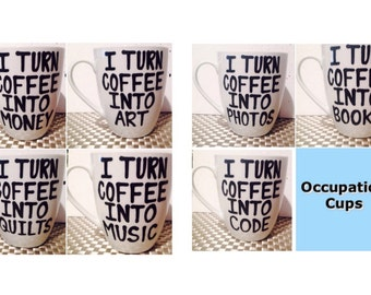 Occupation Mugs- Dreamers- Sewers- Musicians- Quilters- Etsy- Writers- Artists- Coders- Photographers- Stocking Stuffers