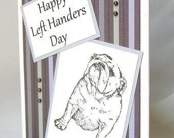 Left Handers Day card, Happy lefthanders day, August 13, Opens on the left side, Lefty humor, Left handed, Leftie, Southpaw, Bulldog