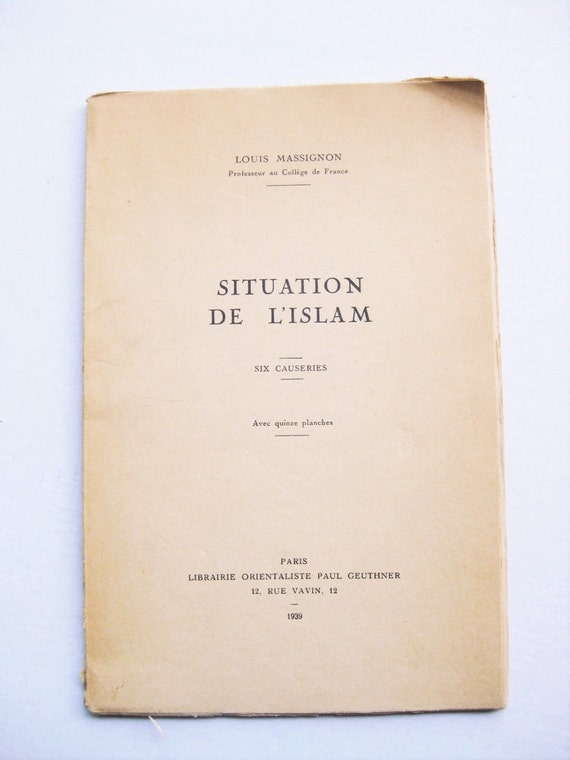 """Louis Massignon, """"Situation De L'Islam,"""" Paris 1939. Librairie Orientaliste Paul Geuthner. IN FRENCH. Six essays. 32 pages. Free shipping."""