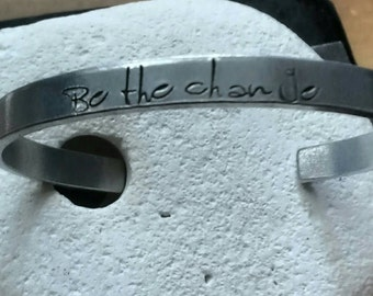 Be the change meditation Mantra bracelet - adjustable -handstamped