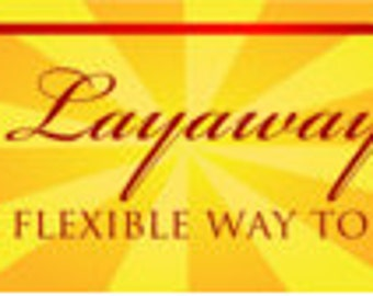 Easy Flexible Layaway Plans