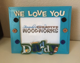 5x7 We Love You Daddy Picture Frame, Dad Picture Frame, Sports Dad, Mr. Fix It Picture Frame, Father's Day Gift, Custom Frames