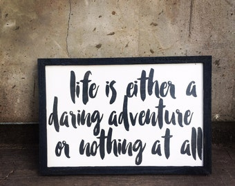 Life is a Daring Adventure sign