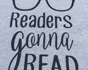 Readers gonna read, Women's t-shirt, glasses, read